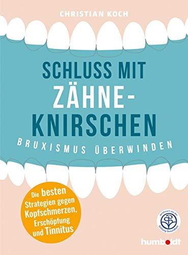 Schluss mit Zähneknirschen: Bruxismus überwinden